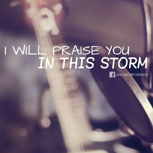 Psalm 34:1 I will bless the Lord at all times; His praise shall continually be in my mouth.