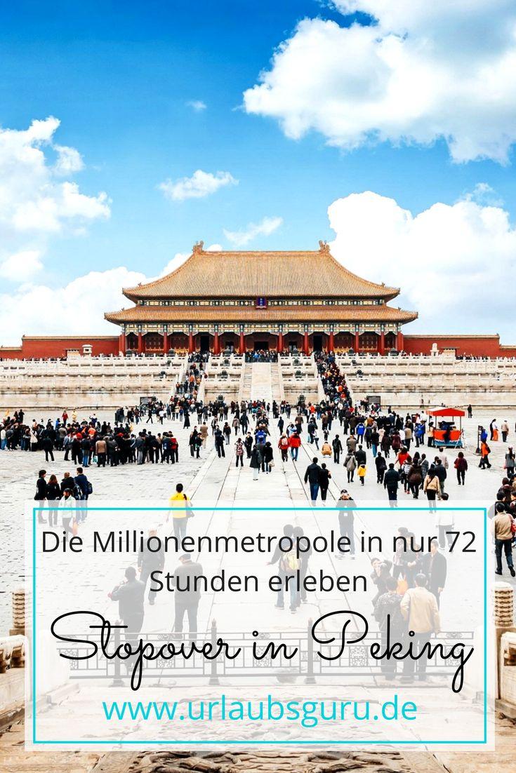 Mit diesen Tipps könnt ihr einen Stopover in Peking auf eurer Asien Reise optimal nutzen und die  Millionenmetropole in nur 72 Stunden entdecken!