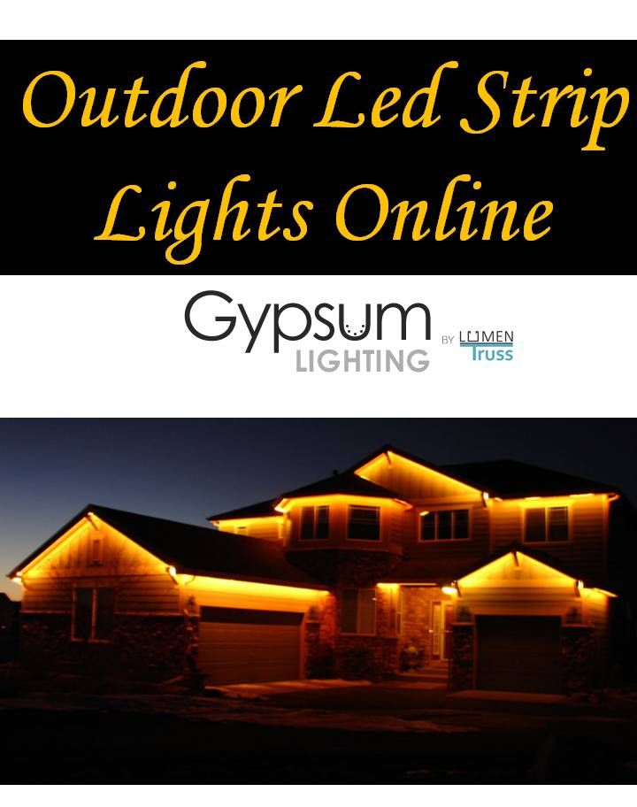 We are the leading sellers of Outdoor Led Strip Lights Online. Our Outdoor Led Strip Lights are perfect to make real impact. You can use it as main source of light. Their application is popular both in home and commercial use. For Outdoor Led Strip Lights, call at: 1-855-384-3384. Also visit our website: http://www.gypsumlighting.com/
