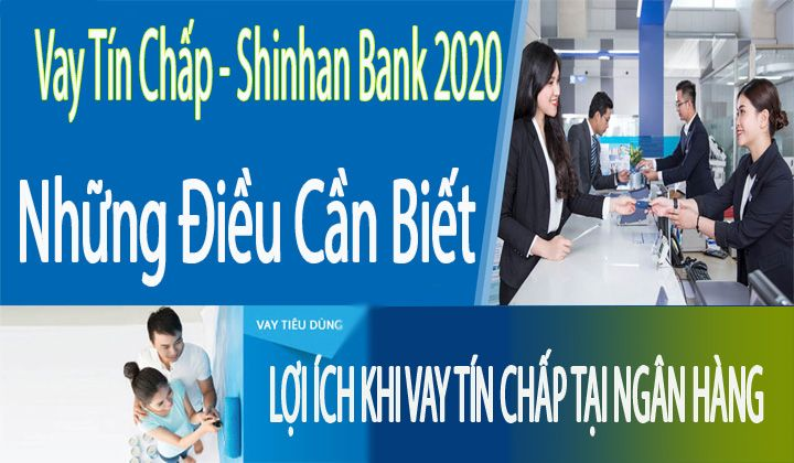 Vay Tin Chấp Shinhan 2020 điều Cần Biết Vay Mực