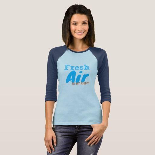 Fresh Air is My Right! T-Shirt