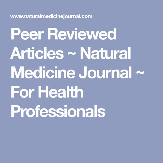 Peer Reviewed Articles ~ Natural Medicine Journal ~ For Health Professionals