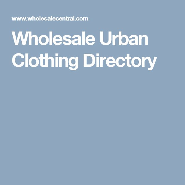 Wholesale Urban Clothing Directory
