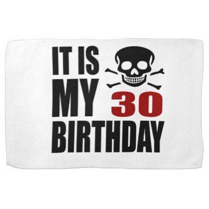 #It Is My 30 Birthday Designs Kitchen Towel - #giftidea #gift #present #idea #number #thirty #thirtieth #bday #birthday #30thbirthday #party #anniversary #30th