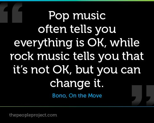 Pop music often tells you everthing is OK, while rock music tells you that its not OK, but you can c http://thepeopleproject.com/share-a-quote.php