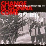 Change Is Gonna Come: The Voice of Black America 1963-1973 [CD], 12142002