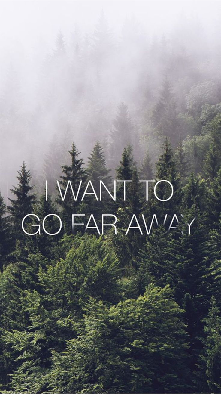 Iphone 6 wallpapers - I Want To Go Far Away Forest Iphone 6 Wallpaper