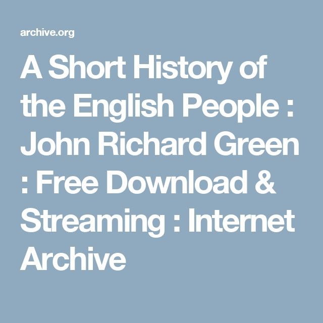 A Short History of the English People : John Richard Green : Free Download & Streaming : Internet Archive