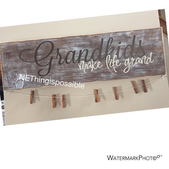 Grandkids make life grand sign. Colors are optional.***This sign will come with 8 clothes pins and a string along with the eye hooks - some