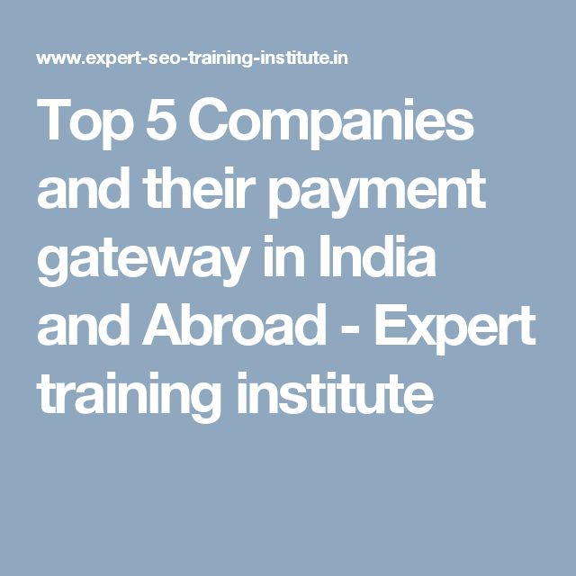 Top 5 Companies and their payment gateway in India and Abroad - Expert training institute