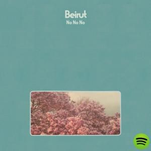 Album: No No No by Beirut