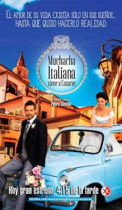 Muchacha italiana viene a casarse (2014) http://en.wikipedia.org/wiki/Muchacha_italiana_viene_a_casarse_(2014_telenovela)
