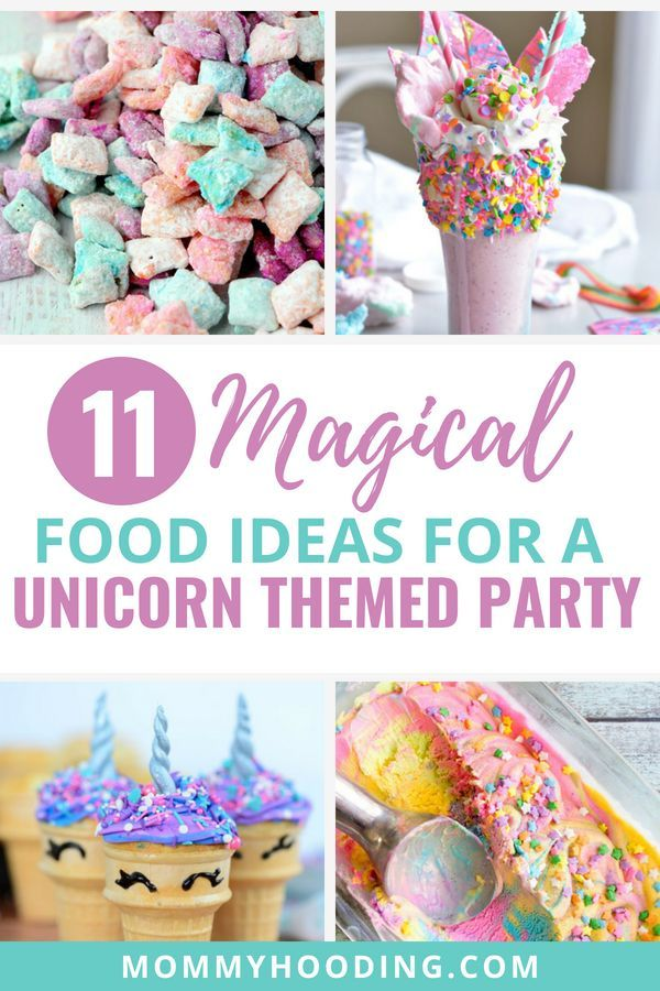 11 Magical Food Ideas for a Unicorn Birthday Party