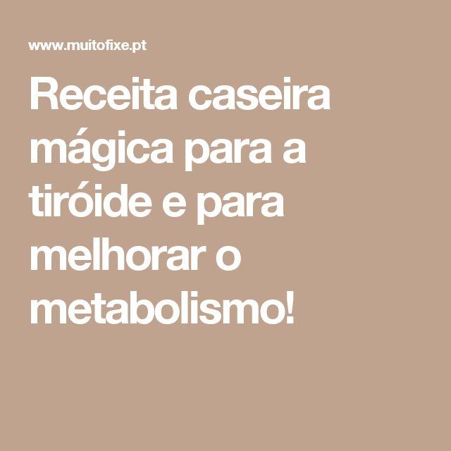 Receita caseira mágica para a tiróide e para melhorar o metabolismo!