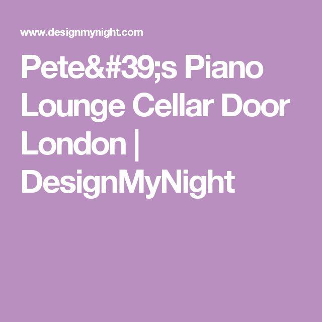 13 best events images on pinterest safari the blog and london petes piano lounge cellar door london designmynight malvernweather Gallery