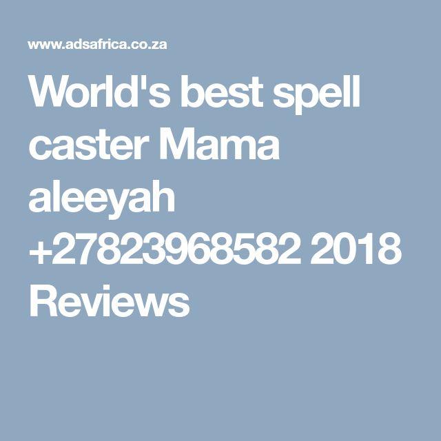 World's best spell caster Mama aleeyah +27823968582 2018 Reviews