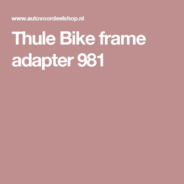Thule Bike frame adapter 981