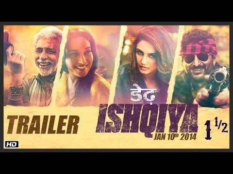 "The wait is over now, ""Dedh Ishqiya"" official trailer is out !  - Naseeruddin Shah - Madhuri Dixit - Arshad Warsi - Huma Qureshi"