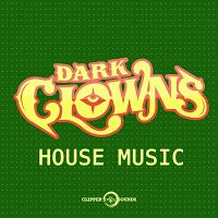 "RADIO   CORAZÓN  MUSICAL  TV: DARK CLOWNS: ""HOUSE MUSIC""[ROMPEPISTAS]"