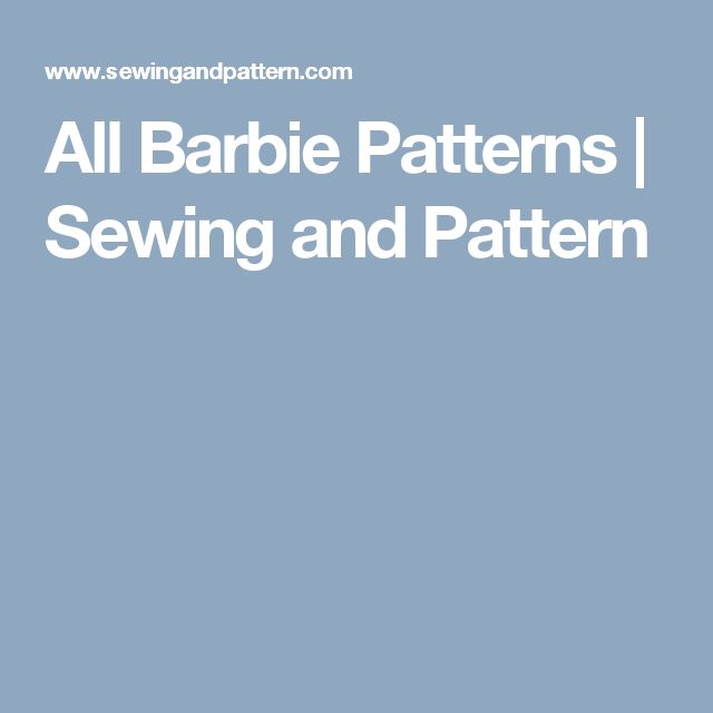 All Barbie Patterns | Sewing and Pattern