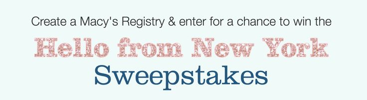 Win a trip to NYC on Macy's - Wedding Registry Sweepstakes