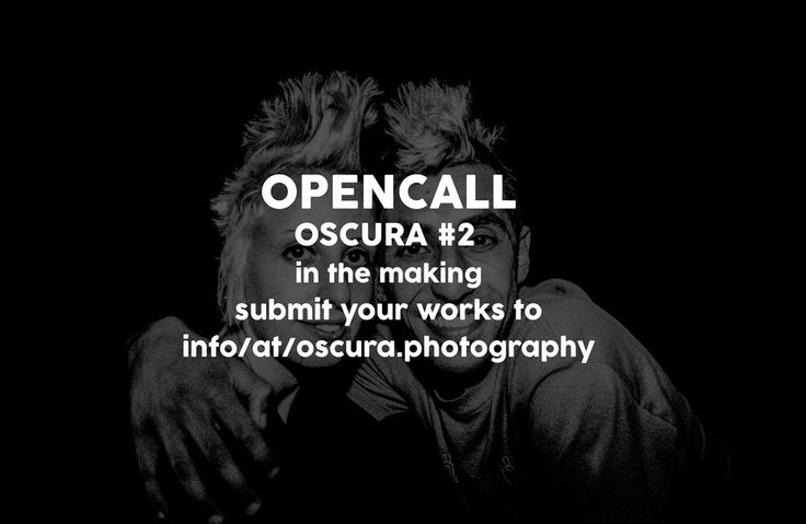 OSCURA#2 in the making. submit your ictures to: info @oscura.photography