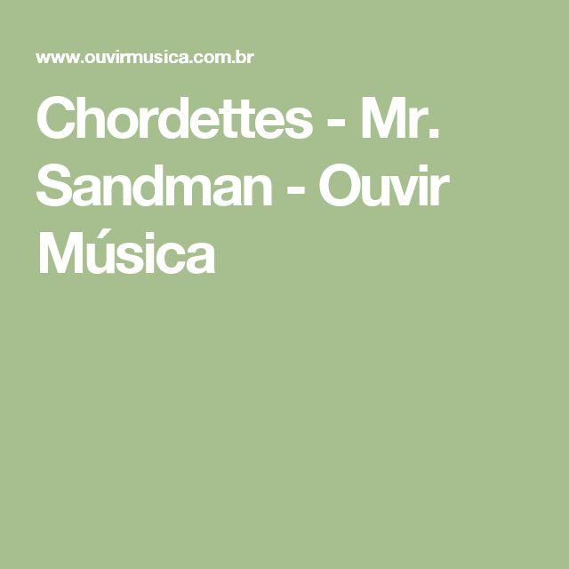 Chordettes - Mr. Sandman - Ouvir Música