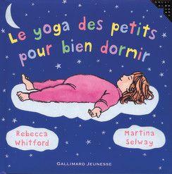 Le yoga des petits pour bien dormir - Petite Enfance - Livres pour enfants - Gallimard Jeunesse