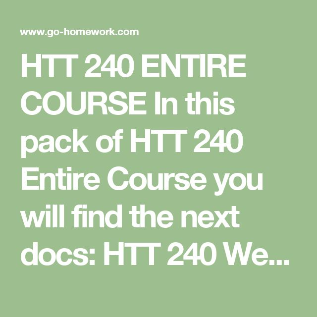 HTT 240 ENTIRE COURSE In this pack of HTT 240 Entire Course you will find the next docs:  HTT 240 Week 1 Checkpoint.doc HTT 240 Week 1 DQs.doc HTT 240 Week 2 Assignment Food Service Systems.doc HTT 240 Week 2 CheckPoint Flowchart.doc HTT 240 Week 3 CheckPoint HACCP Principles.doc HTT 240 Week 3 DQs.doc HTT 240 Week 4 Assignment Plan a Menu.doc HTT 240 Week 4 CheckPoint Evaluate a Menu.doc HTT 240 Week 5 CheckPoint Purchasing Influence.doc HTT 240 Week 5 DQs.doc HTT 240 Week 6 Assignment…