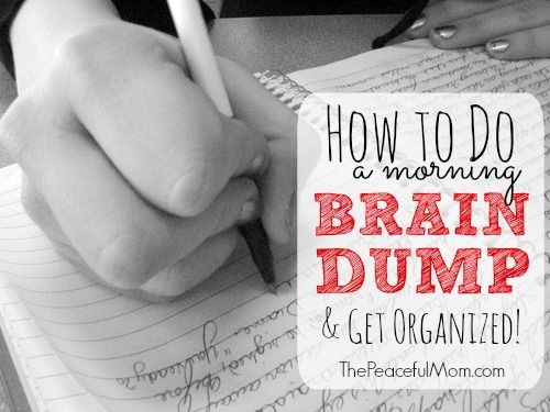 How to Do a Morning Brain Dump to Get Organized - The Peaceful Mom