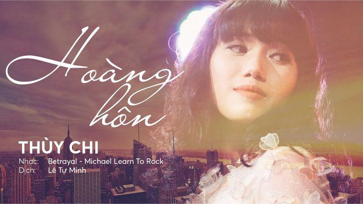 Thùy Chi - Hoàng Hôn [Betrayal cover lời Việt] - Lyrics video karaoke
