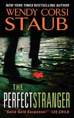 Book Trailer - https://www.youtube.com/watch?v=hNMLxip1hsY The Perfect Stranger By Wendy Corsi Staub