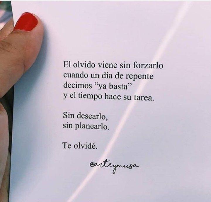Pin De Patricia De Lathouwer Herrera En Frases 3 Olvido Frases Escritos De La Vida Frases De Belleza