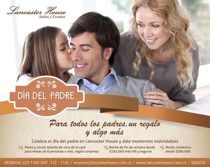 La mejor manera de celebrar a papa es en Lancaster House #DiadelPadre #lancasterhouse, #Bogota