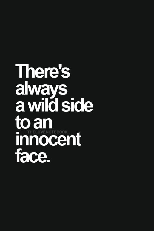 There's always a wild side to an innocent face ❥