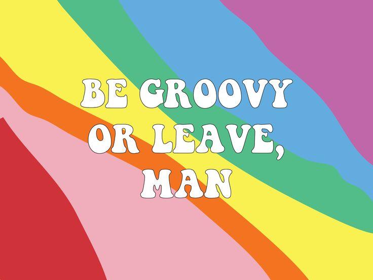 Be Groovy Desktop The F Word Gift Shop Wallpaper Mobile Desktop Rainbow Be Groovy Or Leave Man