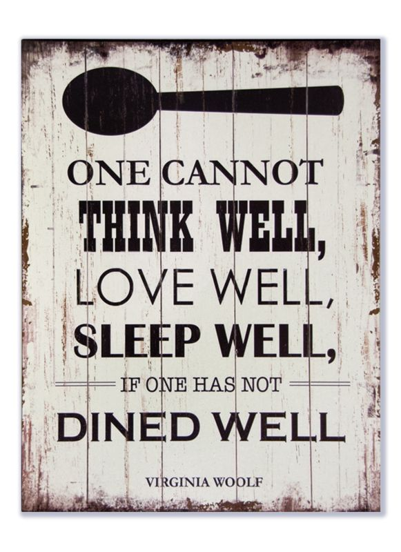 One cannot think well love well sleep well