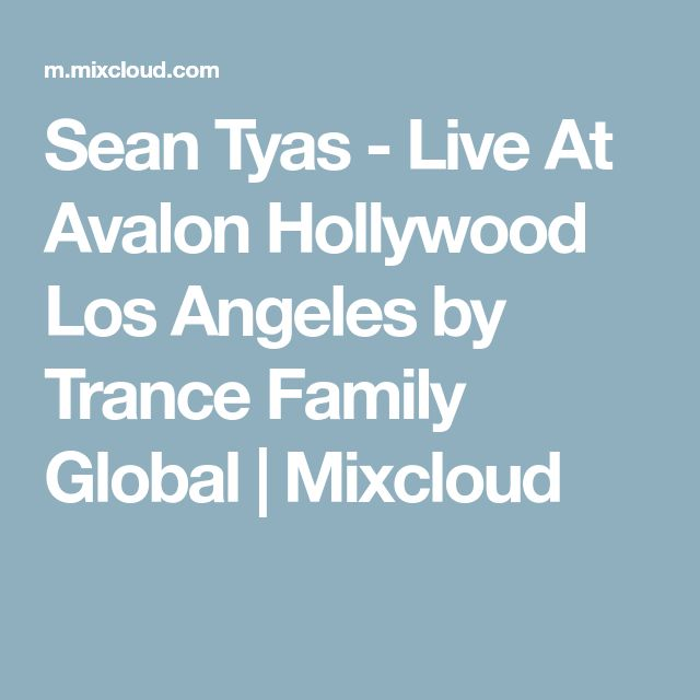 Sean Tyas - Live At Avalon Hollywood Los Angeles by Trance Family Global   Mixcloud