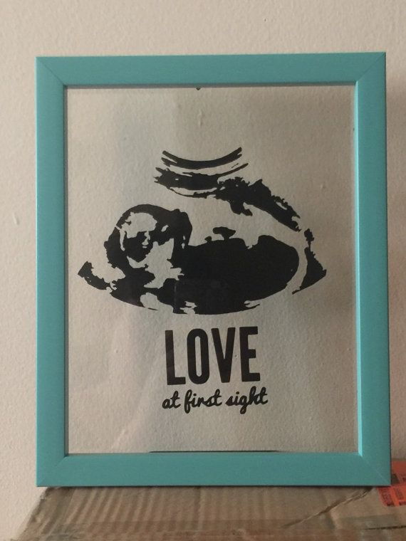 Love at First Sight Sonogram Art by PracPerfCrafts on Etsy LOVE this for a baby shower gift or keepsake! Sonogram picture on glass. beautiful!