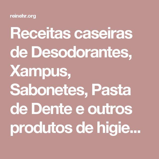 Receitas caseiras de Desodorantes, Xampus, Sabonetes, Pasta de Dente e outros produtos de higiene pessoal - Rafael Reinehr | Escrever por Escrever