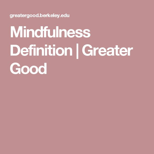 Mindfulness Definition | Greater Good