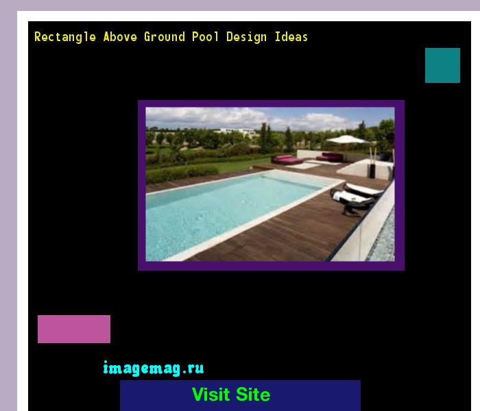 Rectangle Above Ground Pool Design Ideas 162713 - The Best Image Search