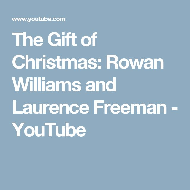 The Gift of Christmas: Rowan Williams and Laurence Freeman - YouTube
