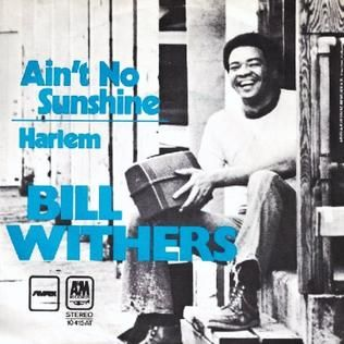 Ain't No Sunshine – Bill Withers