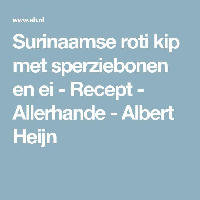 Surinaamse roti kip met sperziebonen en ei - Recept - Allerhande - Albert Heijn