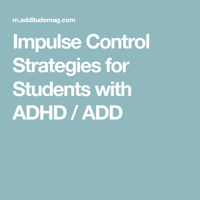 Impulse Control Strategies for Students with ADHD / ADD