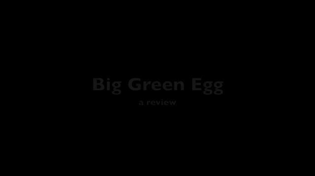 Big Green Egg review.