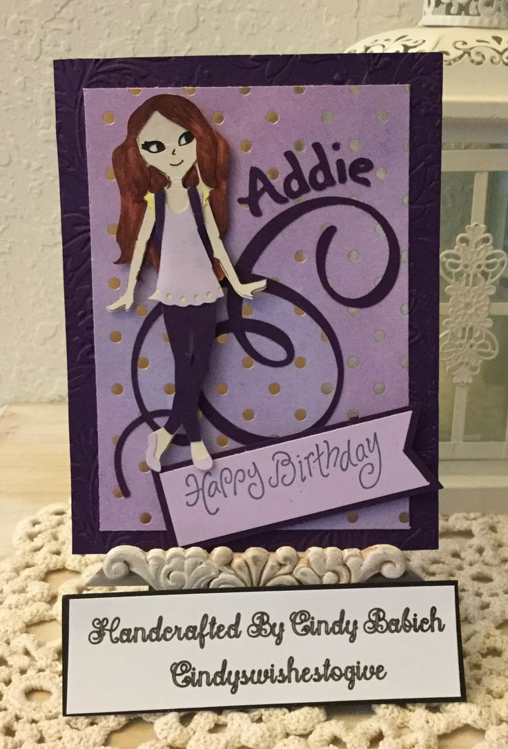 Birthday Card / Made Cricut Cuttlebug Tropic Bloom Embossing Floder, Paper Dolls Teen Scene Images and Type Candy Font also Anna's Flourish Cards & Embellishments / Handcrafted By Cindy Babich (Cindyswishestogive 2016)