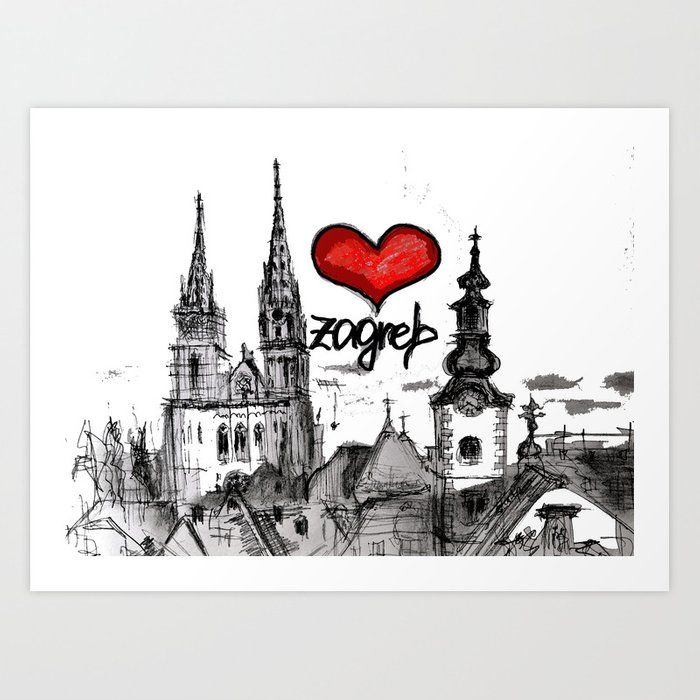 Buy I Love Zagreb Art Print By Sladja Worldwide Shipping Available At Society6 Com Just One Of Millions Of High Quality Products A In 2020 Art Prints Zagreb Postcard