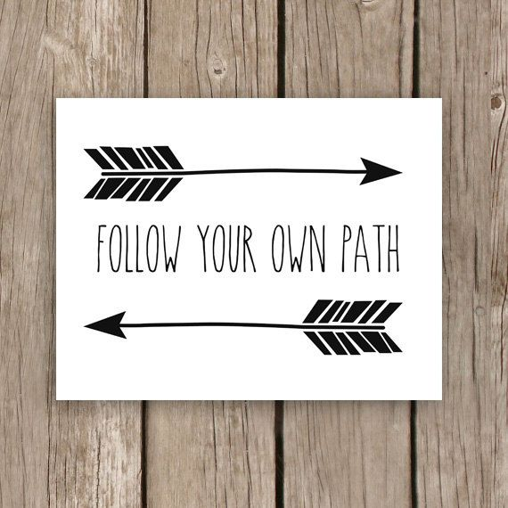 Arrow Art Print with Quote - Printable File - Instant Download Arrow Print - Follow Your Own Path